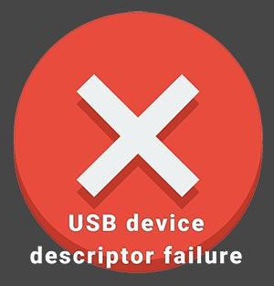 USB device descriptor failure для Windows 10 64 Bit